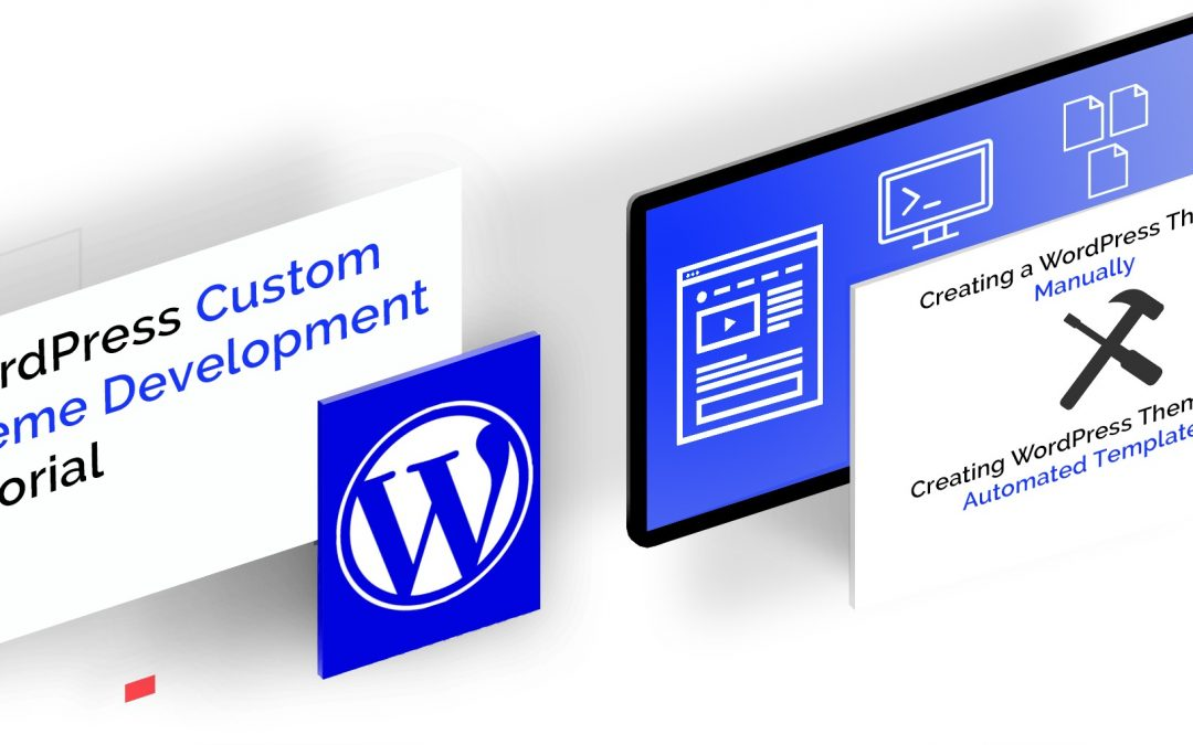 wordpress development, wordpress custom theme development
